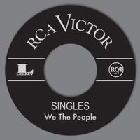 We the People - RCA Singles