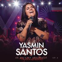 Yasmin Santos - Yasmin Santos Ao Vivo em Sao Paulo - EP 4