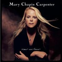 Mary Chapin Carpenter - Time * Sex * Love