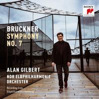 Alan Gilbert & NDR Elbphilharmonie Orchester - Bruckner: Symphony No. 7