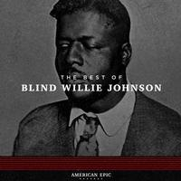 Blind Willie Johnson - American Epic: Blind Willie Johnson
