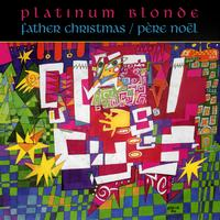 Platinum Blonde - Father Christmas - Pere Noel