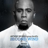 Anthony Brown & group therAPy - 2econd Wind: Ready