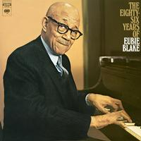 Eubie Blake - Eighty Six Years Of Eubie Blake