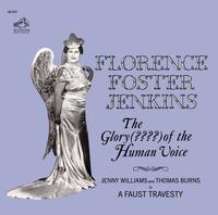 Florence Foster Jenkins - The Glory (????) Of The Human Voice