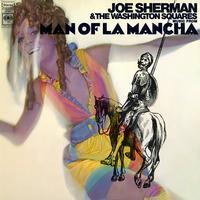 Joe Sherman & The Washington Squares - Music from Man of La Mancha