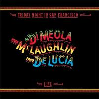 Al Di Meola, John McLaughlin & Paco DeLucia - Friday Night In San Francisco