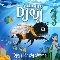 Humlan Djojj, Staffan Gotestam & Josefine Gotestam - Djojj lar sig simma