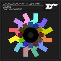 Love Regenerator, Eli Brown and Calvin Harris - Moving