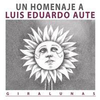 Various Artists - Giralunas, Un Homenaje a L.E.Aute