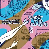 Matthew Sweet and Susanna Hoffs - Under the Covers, Vol. 3