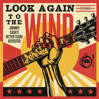 Various Artists - Look Again to the Wind Johnny Cash's Bitter Tears Revisited