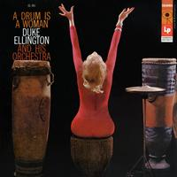 Duke Ellington and His Orchestra - A Drum Is a Woman