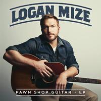 Logan Mize - Pawn Shop Guitar - EP