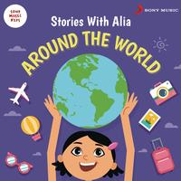 Kasturi Joglekar - Stories with Alia: Around the World