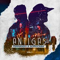 Fernando & Sorocaba - Antigas do Fernando & Sorocaba, Vol. 1