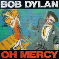 Bob Dylan - Oh Mercy