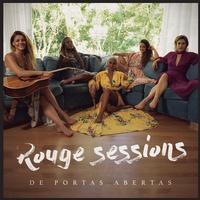 Rouge - Rouge Sessions - De Portas Abertas