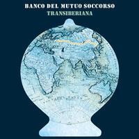 Banco del Mutuo Soccorso - Transiberiana (Bonus Tracks Version)