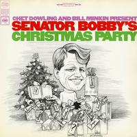 Chet Dowling & Bill Minkin - Senator Bobby's Christmas Party