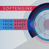 Softengine - From Earth, From Ashes, From Dust