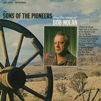 Sons of The Pioneers - Sing the Songs of Bob Nolan