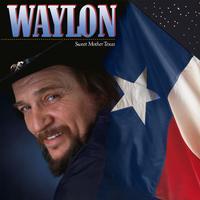Waylon Jennings - Sweet Mother Texas