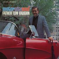 Father Tom Vaughn - Motor City Soul