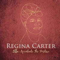 Regina Carter - Ella: Accentuate the Positive