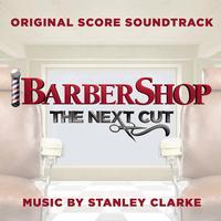 Stanley Clarke - Barbershop: The Next Cut