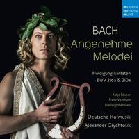Alexander Grychtolik - Bach: Angenehme Melodei (Huldigungskantaten, BWV 216a & 210a)