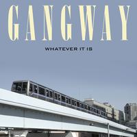 Gangway - Whatever It Is