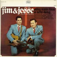 Jim and Jesse and The Virginia Boys - Sing Unto Him a New Song