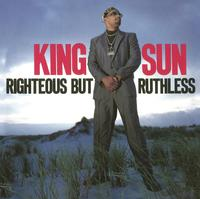King Sun - Righteous but Ruthless