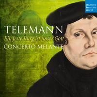 Concerto Melante - Ein feste Burg ist unser Gott