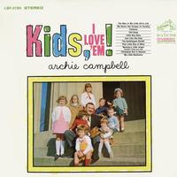 Archie Campbell - Kids, I Love 'Em!