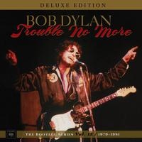Bob Dylan - Trouble No More: The Bootleg Series, Vol. 13 -  1979-1981