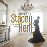 Stacey Kent - I Know I Dream : The Orchestral Sessions -  FLAC 44kHz/24bit Download