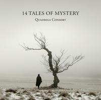 Quadriga Consort - 14 Tales of Mystery