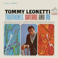 Tommy Leonetti - Trombones, Guitars and Me
