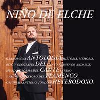 Nino de Elche - Antologia del Cante Flamenco Heterodoxo