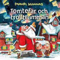 Mauri Kunnas, Tomtefar, My & Mats - Tomtefar och trolltrumman