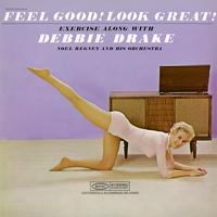 Debbie Drake - Feel Good! Look Great! Exercise with Debbie Drake and Noel Regney and His Orchestra