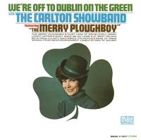 The Carlton Showband - We're off to Dublin on the Green