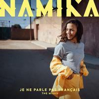 Namika - Je ne parle pas francais (The Mixes)