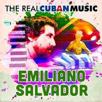 Emiliano Salvador - The Real Cuban Music