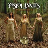 Pistol Annies - Interstate Gospel
