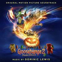 Dominic Lewis - Goosebumps 2: Haunted Halloween
