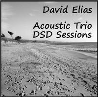 David Elias - Acoustic Trio DSD Sessions -  DSD (Single Rate) 2.8MHz/64fs Download