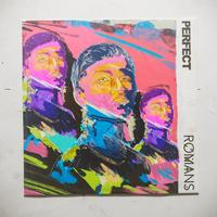ROMANS - Perfect (Single)